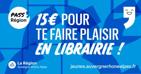 Pass Region 15 A Depenser En Librairie Auvergne Rhone Alpes Livre Et Lecture